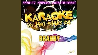 He Is (In The Style Of Brandy) (Karaoke Version)