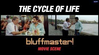 The Cycle of Life | Bluffmaster | Movie Scene | Abhishek Bachchan, Boman Irani | Rohan Sippy