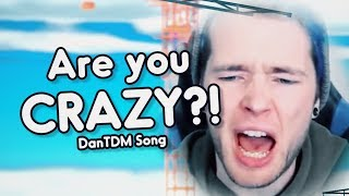 """ARE YOU CRAZY?"" (DanTDM Remix) 