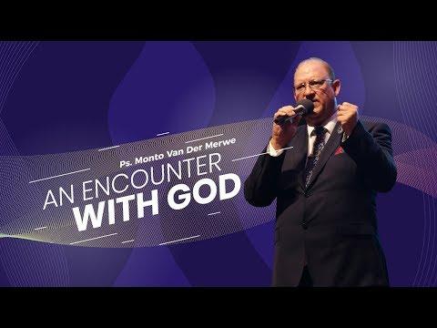 Word Of GOD - Encounter With GOD - Ps. Monto Van Der Merwe