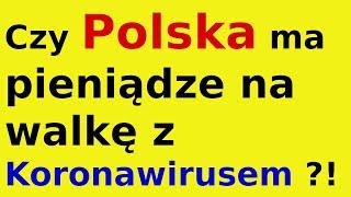 Czy Polska ma pieniądze na walkę z Koronawirusem ?!