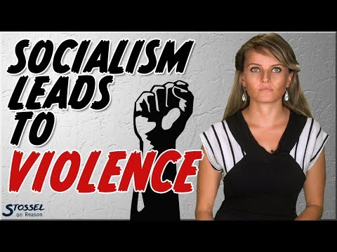 Socialism Leads To Violence