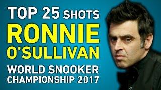 RONNIE O'SULLIVAN TOP 25 GREATEST SHOTS | World Snooker Championship 2017