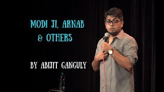 Modiji, Arnab & Others | Stand-up Comedy by Abijit Ganguly