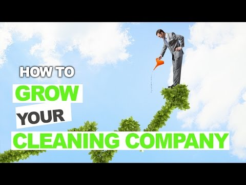 Understanding How to Grow a Cleaning Company. Simple Steps for Your Success