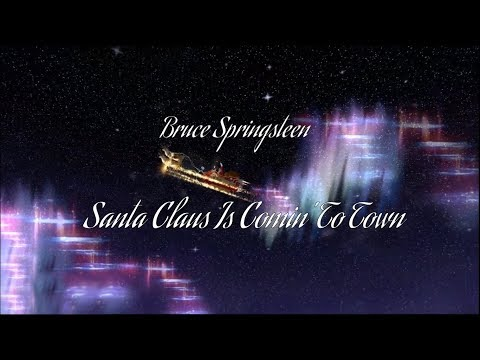 Bruce Springsteen - Santa Claus Is Comin' To Town HD (lyrics)