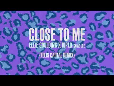 Ellie Goulding Diplo  Swae Lee Close To Me Felix Cartal Remix