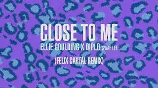Ellie Goulding  With Diplo   Ft. Swae Lee  - Close To Me Felix Cartal