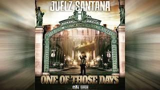 Juelz Santana - One Of Those Days