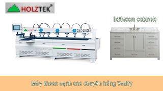 Máy khoan ngang CNC chuyên hàng Vanity nắng suất cao   CNC-2500B2