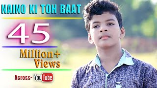 Naino Ki Toh Baat Covered By Satyajeet || Full HD Video.