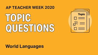 AP Topic Questions For World Languages