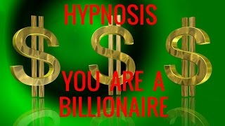 Hypnosis: You are a Billionaire. Finding the Billionaire Mind. Your Inner Billionaire Series-1