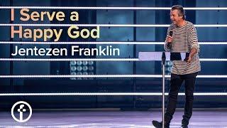 I Serve a Happy God | Pastor Jentezen Franklin