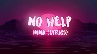 No Help   INNA  (Lyrics)