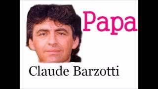 Claude Barzotti    Papa ( Paroles )