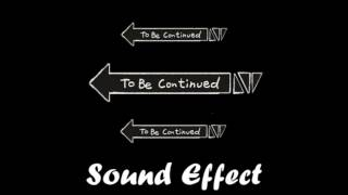 Sound Effect / To Be Continued