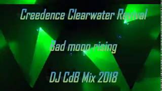 Creedence Clearwater Revival   Bad Moon Rising (DJ CdB Mix 2018)