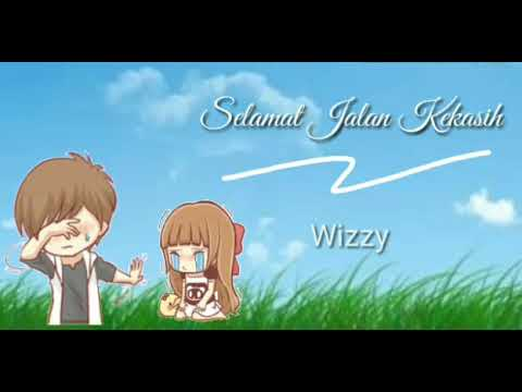 Lirik lagu SELAMAT JALAN KEKASIH   Wizzy (Ost. Si doel the movie)
