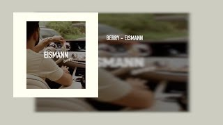 BERRY   EISMANN (prod. By Sinch & Deyjanbeats)