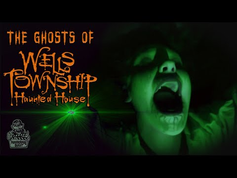 The Ghosts Of Wells Township Haunted House