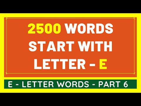2500 Words That Start With E #6 | List of 2500 Words Beginning With E Letter [VIDEO]