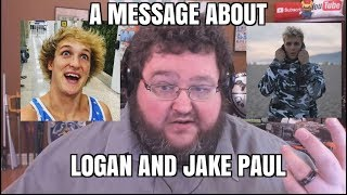 A message to Jake Paul and Logan Paul