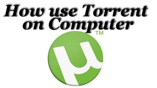 How to Use uTorrent on Computer