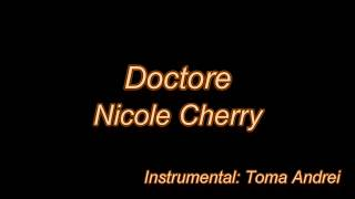 Nicole Cherry   Doctore (karaoke) | Toma Andrei