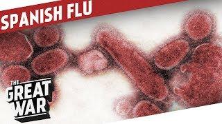 The Spanish Flu I THE GREAT WAR Epilogue 3