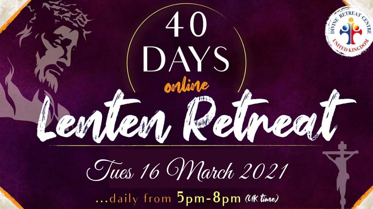 Healing Service Holy Adoration & Mass 16 March 2021 Divine UK - 40 Day Lenten Retreat