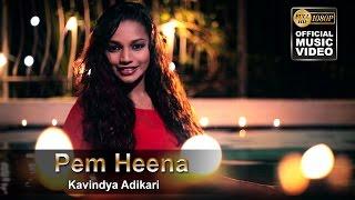 Pem Heena - Kavindya Adikari - [Official Music Video]