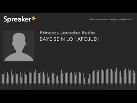 BAYE SE N LO ' AFOJUDI ' (part 5 of 5)