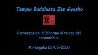 Conversazioni di Dharma al tempo del coronavirus M. Hongaku 23/05/2020
