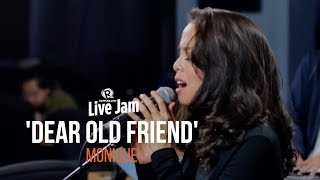 'Dear Old Friend' – Monique