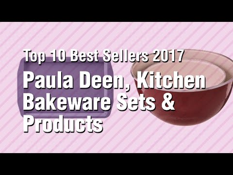 Paula Deen, Kitchen Bakeware Sets & Products // Top 10 Best Sellers 2017