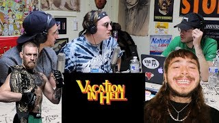 Vacation in Hell, Conor McGregor, & Beerbongs and Bentleys