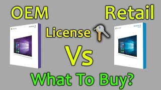 What Is Difference Between OEM vs Retail Windows 10 License | What Is Best?