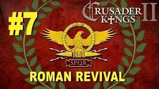 Roman Revival Campaign - Crusader Kings II #7