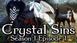 ☼ Crystal Sins 20 ☼ S1 Episode 1 Pilot  The Story Of Alato And Demone ~ Model Horse Series