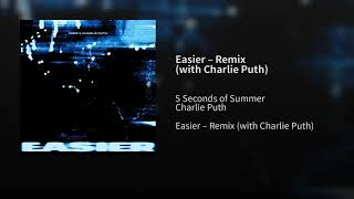 5 Seconds Of Summer, Charlie Puth   Easier Remix (Audio) (5SOS)