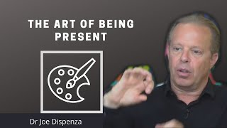 This Reveals The Power Of Presence | Dr Joe Dispenza