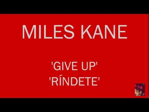 Miles Kane - Give Up (Subtitulada English/Español) 720 HD