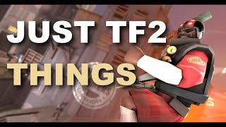 Just TF2 Things!