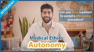 Medical School Interview [UK] - Medical Ethics - Autonomy