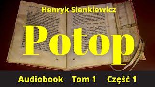 Potop. Henryk Sienkiewicz. Audiobook. PL. Tom1. Część 1