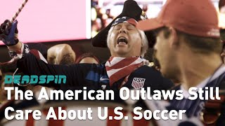 The American Outlaws Still Care About U.S. Soccer