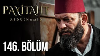 Payitaht Abdulhamid episode 146 with English subtitles Full HD