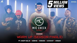 Deep Kalsi, Karma, Harjas, Kidshot & Kr$na   Warm Up | Mic Check Season 1 | Episode 10 | AK Projekts