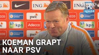 Koeman grapt naar PSV: 'Zoet hoort op tijd of hij tweede doelman is' | VERONICA INSIDE